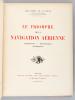 Le Triomphe de la Navigation Aérienne. Aéroplanes - Dirigeables - Sphériques. DE LA VAULX, Comte Henry