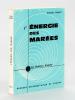 L'Energie des Marées [ Livre dédicacé par l'auteur ]. GIBRAT, Robert