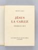 Jésus La Caille. CARCO, Francis ; (BARRET, Gaston)