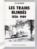 Les Trains blindés 1826-1989. MALMASSARI, Paul ; (BERNAGE, Georges)