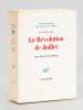 La Révolution de Juillet. 29 Juillet 1830 [ Edition originale - Livre dédicacé par l'auteur ]. BORY, Jean-Louis