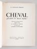Cheval quand tu nous tiens ! [ Livre dédicacé par l'auteur ] [ Avec : ] Cheval, quand tu nous a tenu !. LE CHEVALIER D'ORGEIX