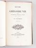 Histoire de Grégoire VII, précédée d'un Discours sur l'Histoire de la Papauté jusqu'au XIe siècle (2 Tomes - Complet). VILLEMAIN, M.