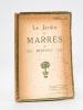 Le Jardin de Marrès, par Bérénice [ Livre dédicacé par l'auteur ]. BERENICE ; [ SNELL, Victor ]