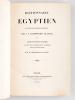 Dictionnaire Egyptien en Ecriture hiéroglyphique par J. F. Champollion Le Jeune [ Edition originale ]. CHAMPOLLION LE JEUNE ; CHAMPOLLION FIGEAC, M. ; ...