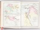 Atlas Universel et Classique de Géographie Ancienne, Romaine, du Moyen Age, Moderne et Contemporaine.. DRIOUX ; LEROY, Ch.