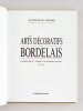 Les Arts décoratifs Bordelais. Mobilier et Objets domestiques 1714-1895. DU PASQUIER, Jacqueline