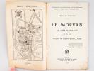 Le Morvan. Guide illustré du Touriste au pays d'Avallon. Vallées du Cousin & de la Cure. Syndicat d'Initiative de l'Avallonnais
