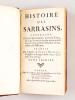 Histoire des Sarrasins (2 Tomes - Complet) Contenant leurs premières Conquêtes & ce qu'ils ont fait de plus remarquable sous les onze premiers ...