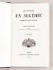Les Français en Algérie. Souvenirs d'un Voyage fait en 1841. VEUILLOT, Louis