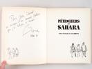 Pétroliers du Sahara. Suite de dessins [ Edition originale - Livre dédicacé par l'auteur ]. BROUTY, Charles