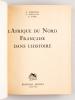 L'Afrique du Nord française dans l'Histoire. ALBERTINI, E. ; MARCAIS, G. ; YVER, G.