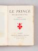 Le Prince de Machiavel. Préface de Benito Mussolini. MACHIAVEL ; (MUSSOLINI, Benito)