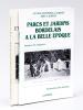 Marchés bordelais et leurs petits métiers à la Belle Epoque. [ Exemplaire dédicacé par l'auteur ] [ Avec : ] Parcs et Jardins bordelais à la Belle ...