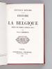 Histoire de la Belgique depuis son origine jusqu'en 1847. HENRICY, Casimir