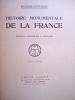 Histoire monumentale de la France [ Exemplaire offert par M. Edouard Daladier à un élève de sa circonscription ]. SAINT-PAUL, Anthyme