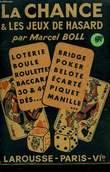 LA CHANCE ET LES JEUX DE HASARD. BOLL MARCEL