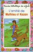 L'AMITIE DE MATHIEU ET KAZAN. PAY SIMONE, GERON JACQUES