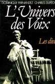 L'UNIVERS DES VOIX, LES DIVAS. FERNANDEZ DOMINIQUE, DUPECHEZ CHARLES