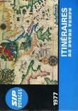 ITINERAIRES DE NOTRE TEMPS, SIP VOYAGES, 1977. COLLECTIF
