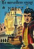 LE MERVEILLEUX VOYAGE DE MARCO POLO. ALENCON MAY D', BRARD ROGER