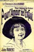 POUR L'AMOUR DE L'ENFANT. HUBERT Jules