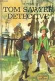 Tom Sawyer Détective. CICCIONE ELISABETH, TWAIN MARK.