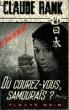 """OU COUREZ-VOUS SAMOURAÏS? FORCE M. A TOKYO """" LE MONDE EN MARCHE"""". RANK CLAUDE"""