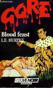 BLOOD FEAST. MURPHY L.E.