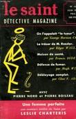 LE SAINT DETECTIVE MAGAZINE N° 16. UNE FEMME PARFAITE PAR LESLIE CHARTERIS SUIVI DE DEBLAYAGE COMPLET PAR CLIVE F. ADAMS SUIVI DE MAISON DE SANTE PAR ...