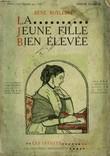LA JEUNE FILLE BIEN ELEVEE. COLLECTION MODERN BIBLIOTHEQUE.. BOYLESVE RENE.