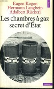 LES CHAMBRES A GAZ SECRET D'ETAT - Collection Points Histoire H95. KOGON EUGEN / LANGBEIN HERMANN / RÜCKERL ADALBERT