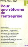 POUR UNE REFORME DE L'ENTREPRISE - Collection Politique n°8. BLOCH-LAINE FRANÇOIS