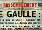 Le Rassemblement N°189 du 15 au 21 décembre Edition de Paris De Gaulle: Il y a une solution: former un gouvernement au-dessus des partis; nous sommes ...