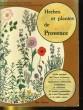 HERBES ET PLANTES DE PROVENCE. GUIDE PRATIQUE DES FLEURS ET PLANTES.... MARC GUITTENY