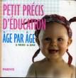 PETIT PRECIS D'EDUCATION AGE PAR AGE - 6 MOIS - 6 ANS. COLLECTIF