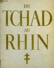 L'ARMEE FRANCAISE DANS LA GUERRE - DU TCHAD AU RHIN - 3 TOMES : TOME 1, 2 ET 3. COLLECTIF