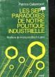 LES SEPT PARADOXES DE NOTRE POLITIQUE INDUSTRIELLE. GALAMBERT PATRICE