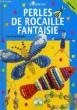 PERLES DE ROCAILLE FANTAISIE. HOOGHE CHRISTINE
