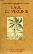 PAUL ET VIRGINIE, LA CHAUMIERE INDIENNE. SAINT-PIERRE BERNARDIN DE