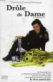DROLE DE DAME, AUTOBIOGRAPHIE. DEMENKOFF-RODRIGUEZ ALEXANDRA