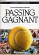 PASSING GAGNANT, 15 ANS DE 'PASSING SHOT' A BORDEAUX. COLBERT, DEROSE J. P.