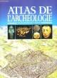 Atlas de l'Archéologie.. SCARRE C.