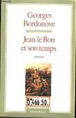 Jean le Bon et son temps 1319 - 1364. BORDONOVE Georges