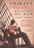 Amiraux, corsaires et loups de mer devant la chanson française. Harmonisation de Lucien de FLAGNY. Illustrations de GILLES..