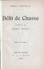 Délit de chasse. Comédie en 1 acte (Théâtre Déjazet).. FRANCHEVILLE (Robert).