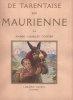 De Tarentaise en Maurienne. Aquarelles, dessins au brou de noix et au roseau, peintures, eau-forte et texte de André-Charles Coppier. . COPPIER ...