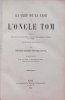La clef de la Case de l'Oncle Tom. Contenant les faits et les documents originaux sur lesquels le roman est fondé. Avec les pièces justificatives. ...