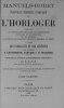 Nouveau manuel complet de l'horloger comprenant la construction détaillée de l'horlogerie ordinaire et de précision, et, en général, de toutes les ...