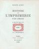 Histoire de l'Imprimerie par l'image. 1) Histoire et technique. 126 pp. de texte + 249 figures à pleine page.2) La lettre d'imprimerie. 105 pp. de ...